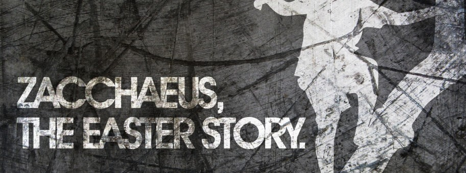 Zacchaeus, The Easter Story